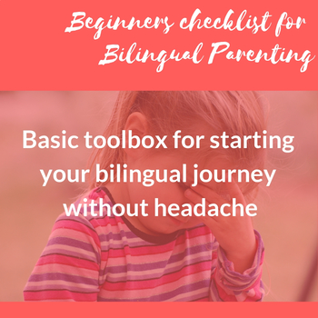 Checklist for Wanna Be Bilingual Families!