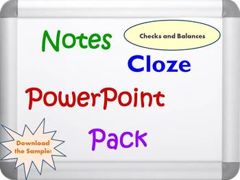 Checks and Balances PowerPoint Presentation, Notes, and Cloze Worksheets
