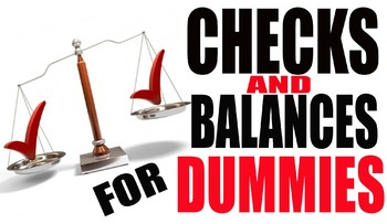 Checks and Balances for Dummies