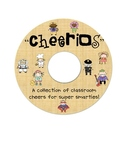 """""""Cheerios"""" A Fun Collection of Classroom Cheers for Super Smarties!"""