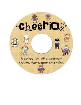 """Cheerios"" A Fun Collection of Classroom Cheers for Super Smarties!"