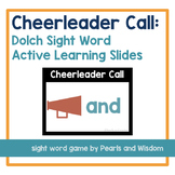 Cheerleader Call!   Sight Word Game   Active Learning Slides   No Prep