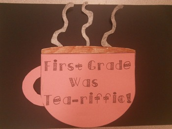 Cheers to a Tea-riffic School Year!  Free End of the Year Craftivity