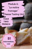 Cheese Tasting Unit- Une dégustation de fromages
