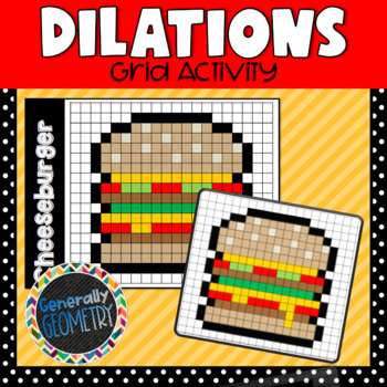 Cheeseburger Dilations: Grid Picture Activity; Geometry, Transformations