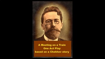 Chekhov - A Meeting on a Train- One Act Play Powerpoint