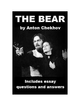 "Chekhov's ""The Bear"" - including essay questions and answers"