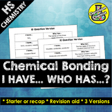 Ionic and Covalent Bonding Activity - I Have, Who Has?