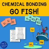Chemical Bonding Go Fish for Ionic & Covalent Bonding