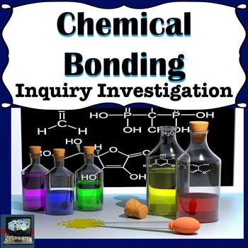 Chemical Bonding and Compounds Inquiry Investigation