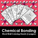 Chemical Bonding with Atom and Molecule Word Wall Coloring Sheet (6 pgs)