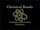 Chemical Bonds Vocabulary Introduction Worksheet for Covalent and Ionic Bonds