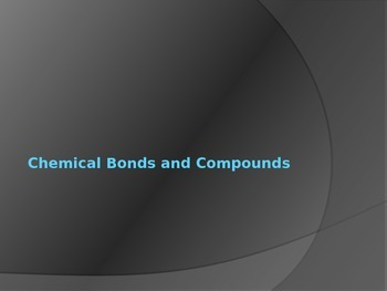 Chemical Bonds and Compounds