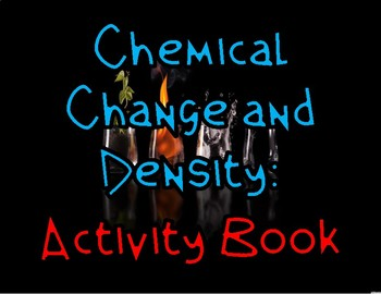 Chemical Change and Density: Activity Book