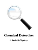 Chemical Detective:  A Periodic Mystery