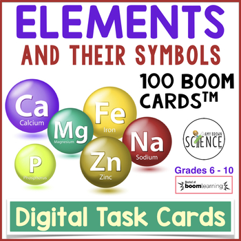 Chemical Elements And Their Symbols Boom Cards By Amy Brown Science