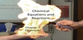 Chemical Equations and Reactions - Chapter 7