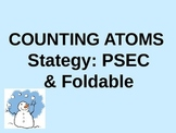 PSEC Foldable & Powerpoint: A Strategy for Counting Atoms in Chemical Formulas