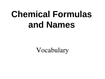 Chemical Formulas Vocabulary Powerpoint