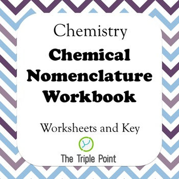 Chemical Nomenclature Workbook - 43 Pages- Naming Chemicals Worksheets