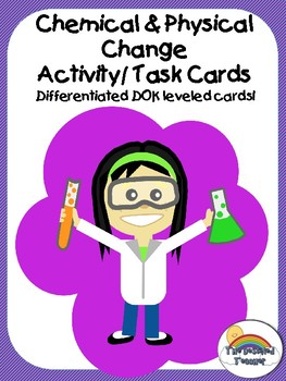 Chemical and Physical Change Differentiated Game Activity Task Cards Small Group