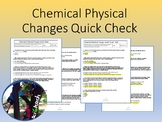 Chemical Physical Change Quick Check TEKS 6.5C