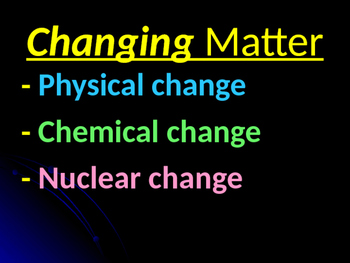 Chemical, Physical, and Nuclear Change