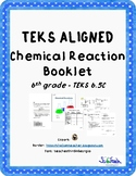 Chemical Reaction Labs  (TEKS 6.5D)