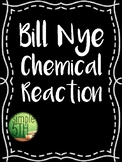 Chemical Reaction Video Questions: Bill Nye