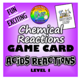 Chemical Reactions Game Card - Acids Reactions