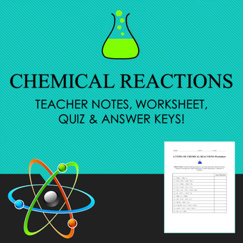 Chemical Reactions - Notes, Worksheet & Quiz w/ Answer Keys