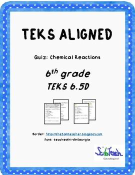 Chemical Reactions Quiz TEKS 6.5D