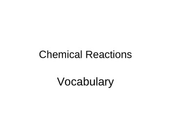 Chemical Reactions Vocabulary Powerpoint