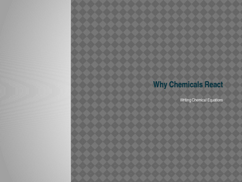 Chemical Reactions: Why Chemicals React