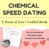 Chemical Speed Dating: A Review of Ionic and Covalent Bonding