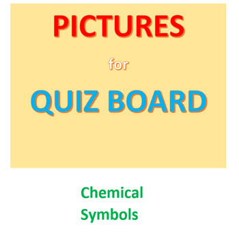 Chemical Symbols for the Quiz Board