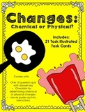 Chemical and Physical Change Task Cards, Quiz, Checklists and Project