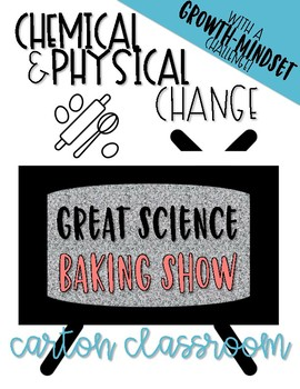 Chemical and Physical Change - The Great Science Baking Show