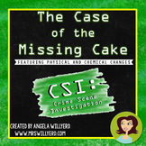 Chemical and Physical Changes - CSI Lab: The Case of the Missing Cake - SMART Bd