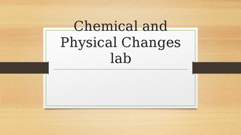 Chemical and Physical Changes Lab
