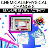 Chemical and Physical Changes Printable and Digital Real Life Review Activity
