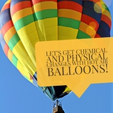 Chemical and Physical Changes with Hot Air Balloons STEM