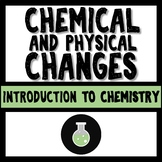 Chemical and Physical Properties and Changes