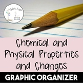 Chemical and Physical Properties and Changes--Graphic Organizer
