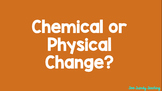 Chemical or Physical Change Game