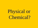 Chemical or Physical Change Powerpoint