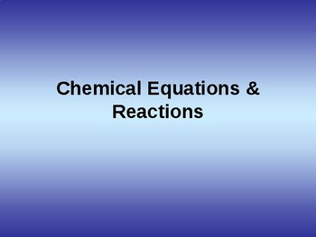 Chemical reaction and equation