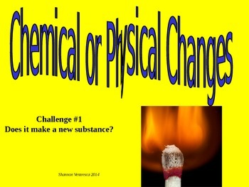 Chemical vs. Physical Changes: Science Opener/Closer Bundle