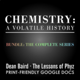 Chemistry: A Volatile History BUNDLE