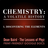 Chemistry: A Volatile History - Episode 1: Discovering the